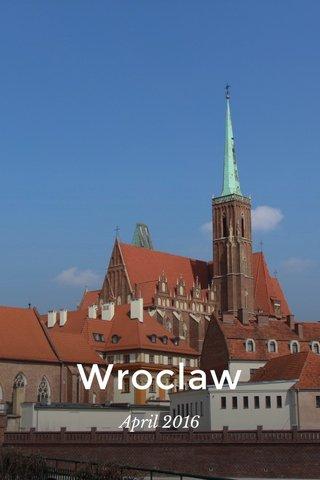 Wroclaw April 2016