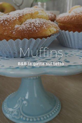 Muffins B&B la gatta sul tetto