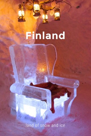 Finland land of snow and ice