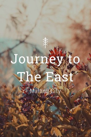 Journey to The East Malang City