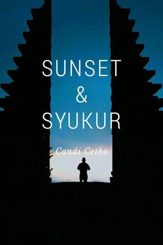 SUNSET & SYUKUR Candi Cetho