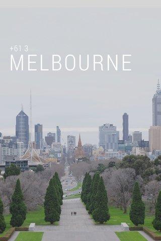 MELBOURNE +61 3