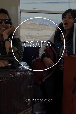 OSAKA Lost in translation