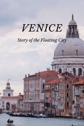 VENICE Story of the Floating City