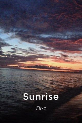 Sunrise Fit-u