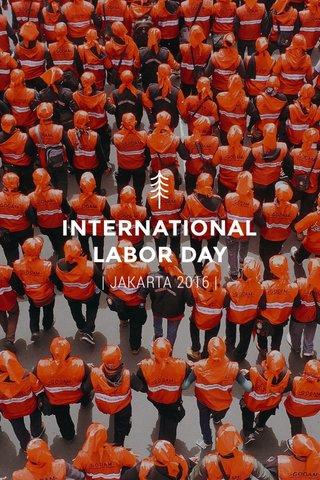 INTERNATIONAL LABOR DAY | JAKARTA 2016 |