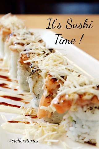 It's Sushi Time ! #stellerstories