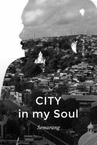 CITY in my Soul Semarang