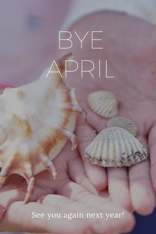 BYE APRIL See you again next year!