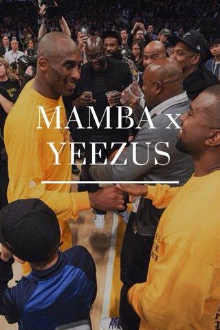 MAMBA x YEEZUS