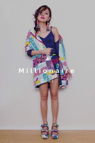 Millionaire Coat