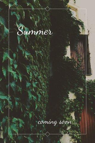 Summer coming soon ...
