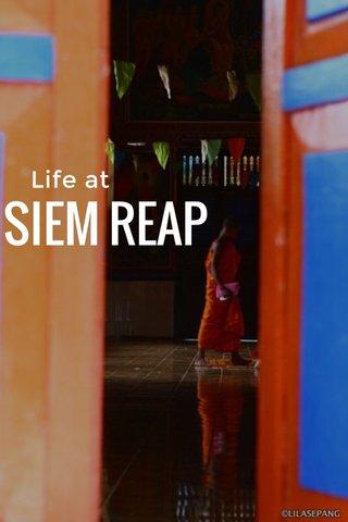 SIEM REAP Life at