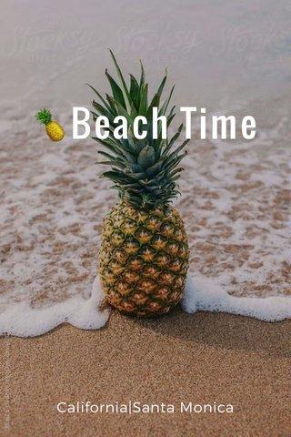 🍍Beach Time California|Santa Monica