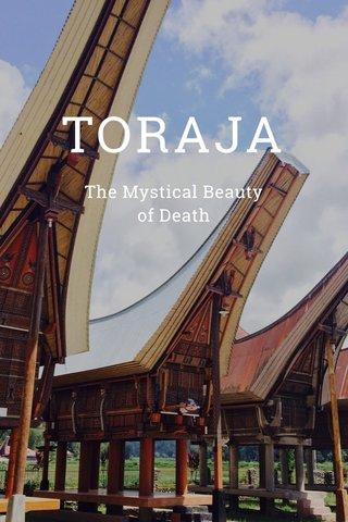 TORAJA The Mystical Beauty of Death