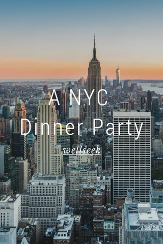 A NYC Dinner Party wellseek