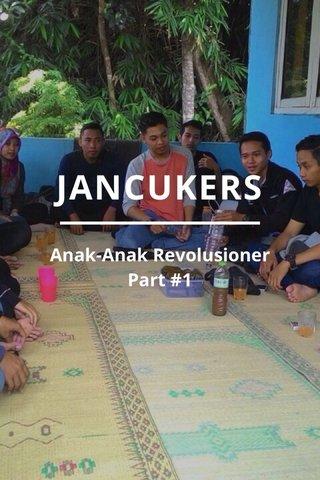 JANCUKERS Anak-Anak Revolusioner Part #1