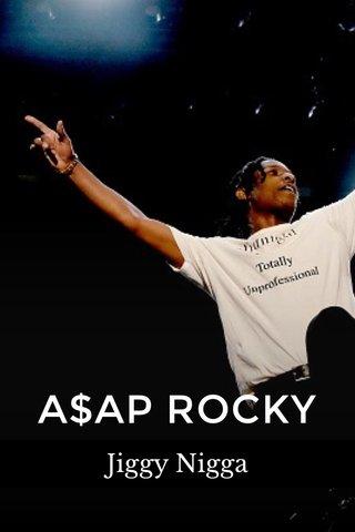 A$AP ROCKY Jiggy Nigga
