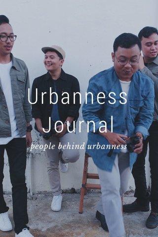 Urbanness Journal people behind urbanness