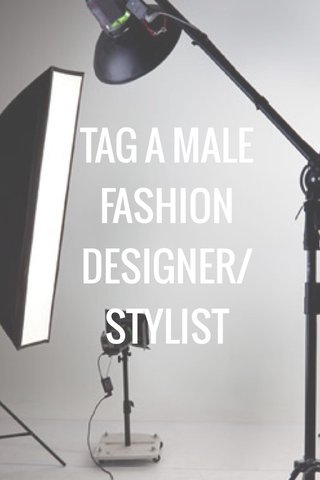 TAG A MALE FASHION DESIGNER/STYLIST