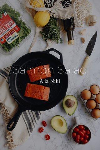 Salmon Salad À la Niki