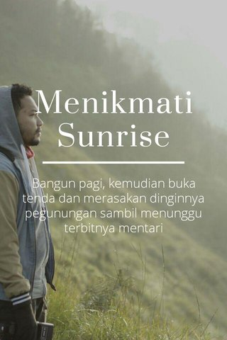 Menikmati Sunrise Bangun pagi, kemudian buka tenda dan merasakan dinginnya pegunungan sambil menunggu terbitnya mentari
