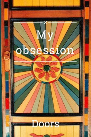 My obsession Doors