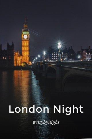 London Night #citybynight