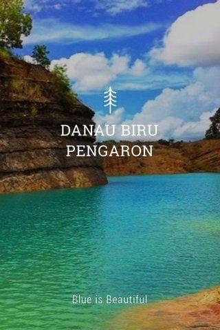 DANAU BIRU PENGARON Blue is Beautiful