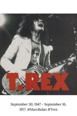 September 30, 1947 - September 16, 1977. #MarcBolan #Trex