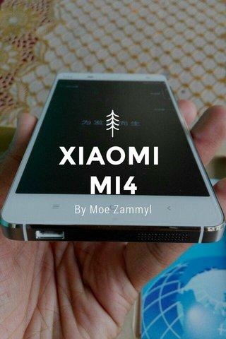 XIAOMI MI4 By Moe Zammyl