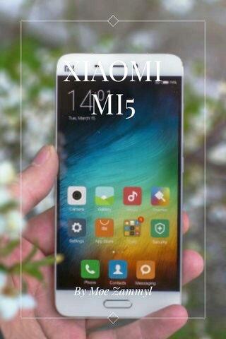 XIAOMI MI5 By Moe Zammyl