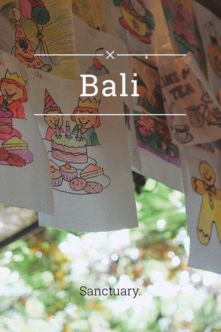 Bali Sanctuary.
