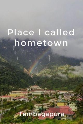 Place I called hometown Tembagapura