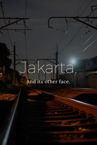 Jakarta. And its other face.