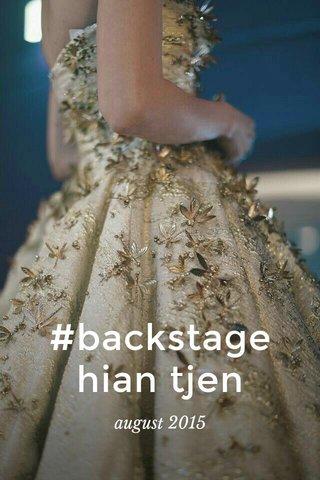 #backstage hian tjen august 2015