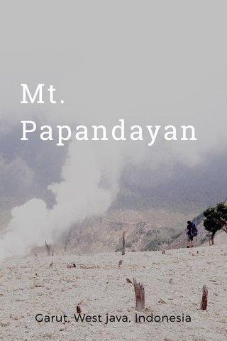 Mt. Papandayan Garut, West java, Indonesia