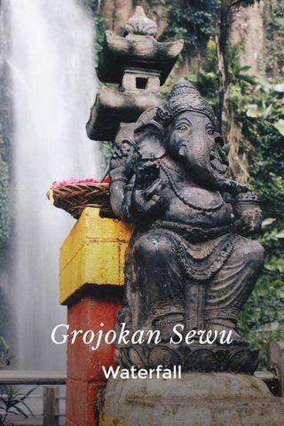 Grojokan Sewu Waterfall