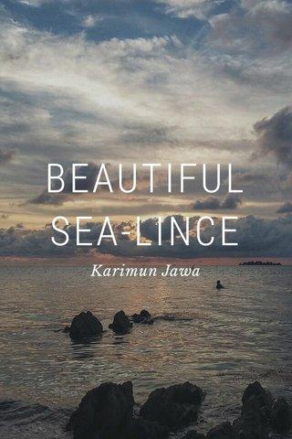 BEAUTIFUL SEA-LINCE Karimun Jawa