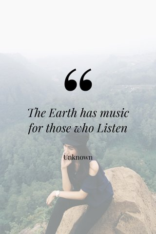 The Earth has music for those who Listen Unknown