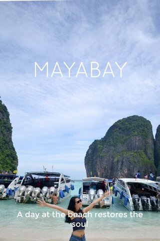 MAYABAY A day at the beach restores the soul