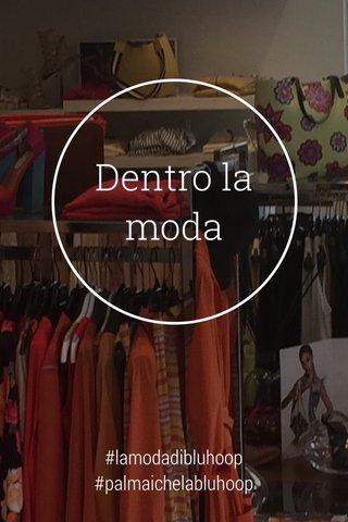 Dentro la moda #lamodadibluhoop #palmaichelabluhoop