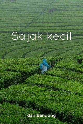 Sajak kecil dari Bandung