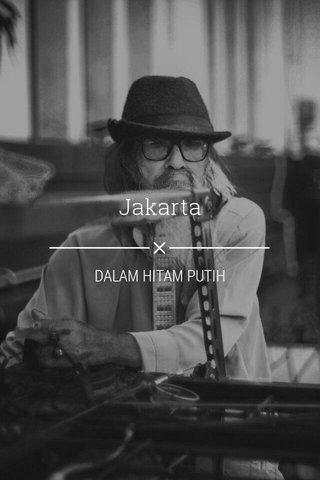 Jakarta DALAM HITAM PUTIH