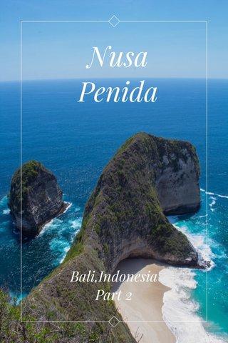 Nusa Penida Bali,Indonesia Part 2