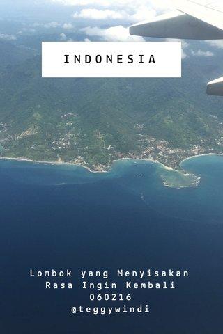 INDONESIA Lombok yang Menyisakan Rasa Ingin Kembali 060216 @teggywindi