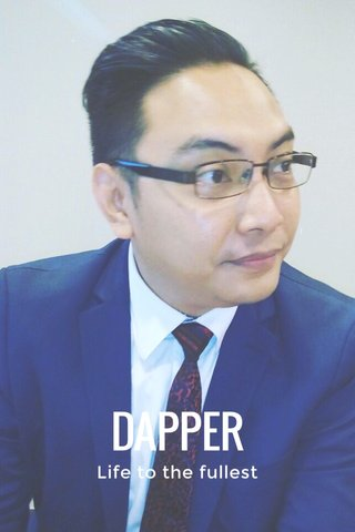 DAPPER Life to the fullest