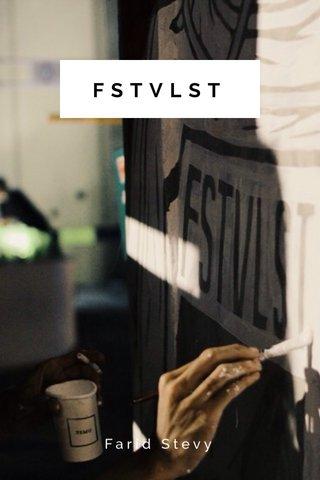 FSTVLST Farid Stevy