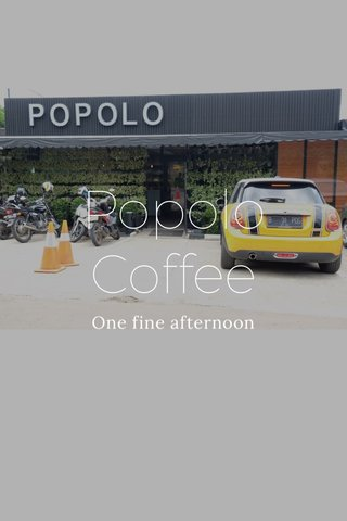 Popolo Coffee One fine afternoon