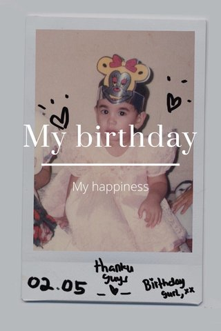 My birthday My happiness